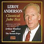 Arthur Fiedler Anderson, L.: Classical Juke Box (1947-1950)