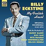 Billy Eckstine Eckstine, Billy: My Foolish Heart (1945-1951)