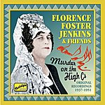 Florence Foster Jenkins Jenkins, Florence Foster: Murder On The High Cs (1937-1951)