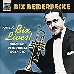 Bix Beiderbecke Beiderbecke, Bix: Bix Lives! (1926-1930)