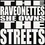 The Raveonettes She Owns The Streets - Single