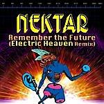 Nektar Remember The Future (Electric Heaven Remix)