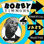 Bobby Timmons Essential Jazz Masters