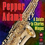 Pepper Adams A Salute To Charles Mingus