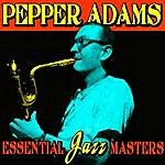 Pepper Adams Essential Jazz Masters