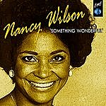 Nancy Wilson Something Wonderful