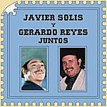 Javier Solís Javier Solís Y Gerardo Reyes Juntos