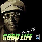 Jimmy Cliff Good Life