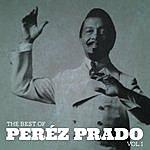 Pérez Prado The Best Of Pérez Prado, Vol.1