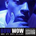 Bow Wow We In Da Club (Explicit Version)