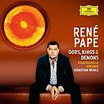 René Pape Gods, Kings & Demons (Opera Arias)