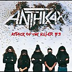 Anthrax Attack Of The Killer B's (Explicit Version)