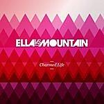 Ella Charmed Life