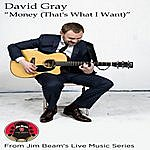 David Gray Money (That's What I Want) [Jim Beam's Live Music Series Version]
