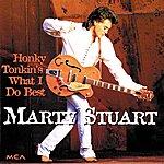 Marty Stuart Honky Tonkin's What I Do Best