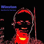 Winston Sacrifice For Your Love