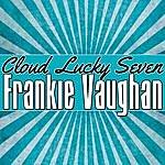 Frankie Vaughan Cloud Lucky Seven