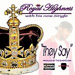 The Royal Highness They Say - Single