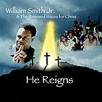 William Smith He Reigns
