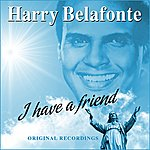 Harry Belafonte I Have A Friend
