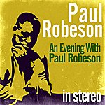 Paul Robeson An Evening With Paul Robeson (Stereo)