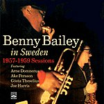 Benny Bailey In Sweden: 1957 - 1959 Sessions