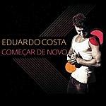 Eduardo Costa Começar De Novo