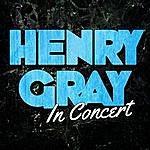 Henry Gray Henry Gray In Concert