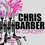 Chris Barber Chris Barber In Concert
