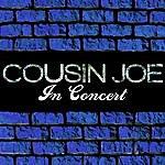 Cousin Joe Cousin Joe In Concert