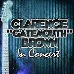 "Clarence 'Gatemouth' Brown Clarence ""Gatemouth"" Brown In Concert"