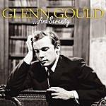 Glenn Gould ...And Serenity
