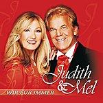 Judith & Mel Wir Für Immer