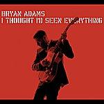 Bryan Adams I Thought I'd Seen Everything (International Version)