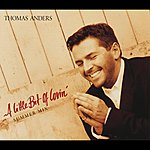 Thomas Anders A Little Bit Of Lovin'