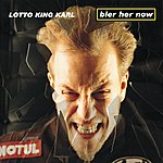 Lotto King Karl Bier Her Now!