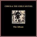 Chico Chico & The Chile Sisters - The Album
