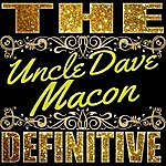 Uncle Dave Macon The Definitive: Uncle Dave Macon