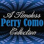 Perry Como A Timeless Collection: Perry Como