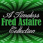 Fred Astaire A Timeless Collection: Fred Astaire