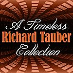 Richard Tauber A Timeless Collection: Richard Tauber