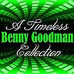 Benny Goodman A Timeless Collection: Benny Goodman