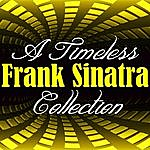 Frank Sinatra A Timeless Collection: Frank Sinatra