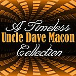 Uncle Dave Macon A Timeless Collection: Uncle Dave Macon