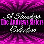 The Andrews Sisters A Timeless Collection: The Andrews Sisters