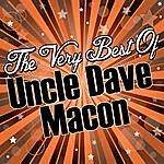 Uncle Dave Macon The Very Best Of: Uncle Dave Macon