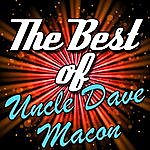 Uncle Dave Macon The Best Of: Uncle Dave Macon