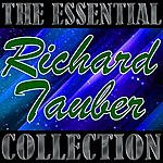 Richard Tauber The Essential Collection: Richard Tauber