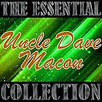 Uncle Dave Macon The Essential Collection: Uncle Dave Macon
