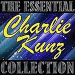 Charlie Kunz The Essential Collection: Charlie Kunz
